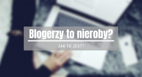 blogerzy to nieroby