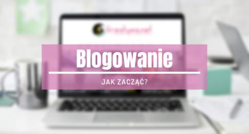 jak zacząć blogowanie