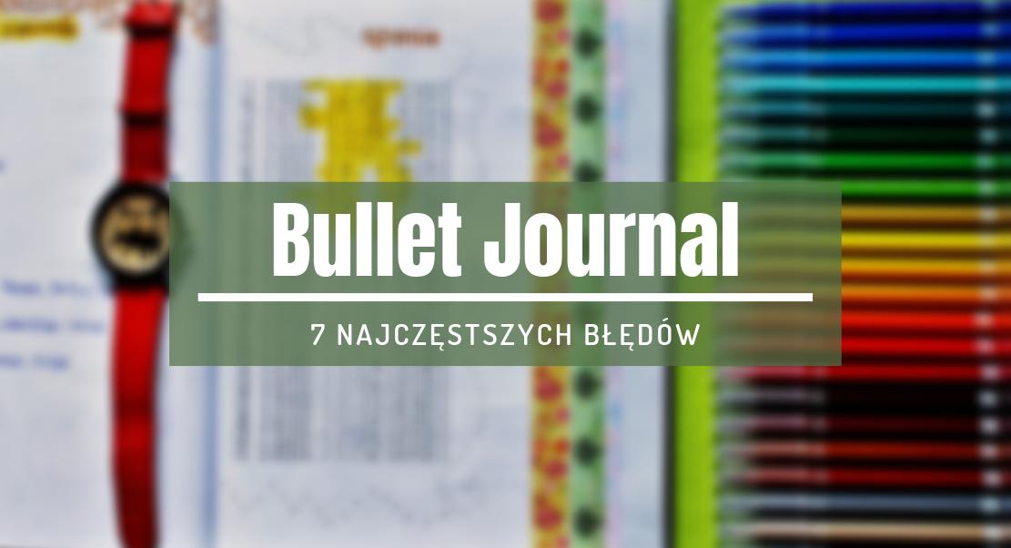 błędy bullet journaling